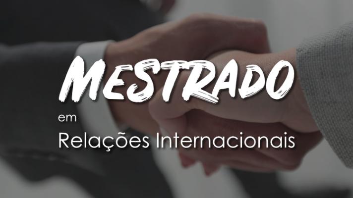 Imagem ilustrativa com duas pessoas apertando as mãos e os dizeres mestrado em Relações Internacionais